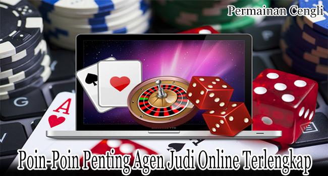 Poin-Poin Agen Judi Online Terlengkap yang Harus Dimiliki Setiap Agen